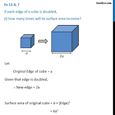 Pdf quiz unit 11 volume solid worksheet answer key surface area and composite pdf similar free worksheets library download. Ex 11 4 7 If Each Edge Of A Cube Is Doubled I How Many Times