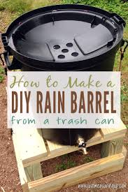 diy rain barrel from a trash can tutorial for using a trash can to collect