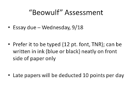 "beowulf"" assessment essay due wednesday prefer it to be  1 ""beowulf"" assessment essay"