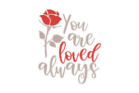 1 user explained love you meaning. You Are Loved Always Svg Cut File By Creative Fabrica Crafts Creative Fabrica