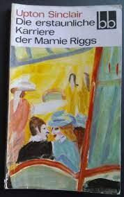 """Die erstaunliche Karriere der Mamie Riggs"""" (Upton Sinclair) – Buch  gebraucht kaufen – A01wF0MK01ZZN"""