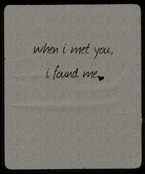 When I Met You I Found Me Love Quotes IMG New I Found The Love Quotes