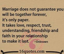 Marriage Takes Love Respect Trust Understanding Friendship And Delectable Trust Quotes For Love Relationships