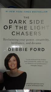 The Dark Side Of The Light Chasers The Dark Side Of The Light Chasers By Debbie Ford A