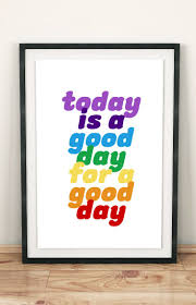 today is a good day for a good day printable inspirational quotes digital print bedroom wall art poster quote office wall art support small business on inspirational business wall art with today is a good day for a good day printable inspirational quotes