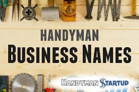 handyman business handyman business names the ultimate guide