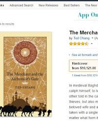 the merchant and the alchemist s gate by ted chiang notes • at the time of writing a hardback copy of the merchant and the alchemist s gate can be bought for the bargain price of 10 121 from amazon