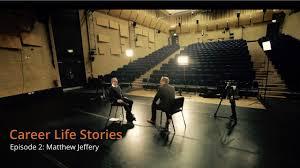 career life stories episode 2 matthew jeffery career life stories episode 2 matthew jeffery