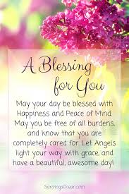 May The Blessing Of Light Be Upon You Here Is A Simple Blessing For You To Have A Lovely Day Of