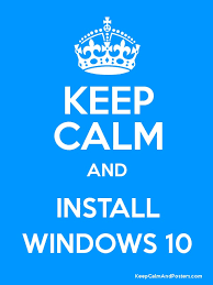 Keep Calm And Install Windows 10 Keep Calm And Posters