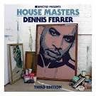 House Masters: Dennis Ferrer [3rd Edition]