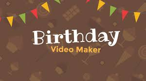 Birthday Video Maker With Free Templates And Songs 1st
