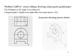 Solved Mae 1004 Hw 12 Oblique Projection Drawings 2 D