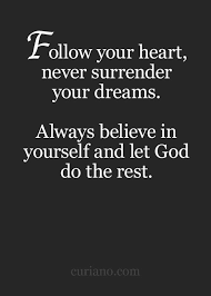 In Your Dreams Quotes Best Of Inspirational Quotes About Strength Follow Your Heart Never