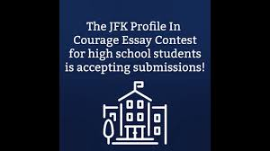 submit your essay for the profile in courage essay contest  submit your essay for the 2018 profile in courage essay contest jfk library
