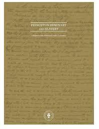 Princeton Seminary And Slavery By Princeton Theological