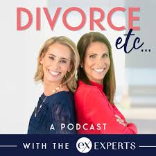 Divorce etc...a podcast with the exEXPERTS