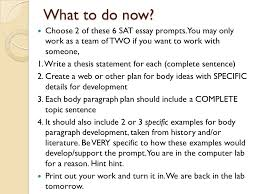 today in the lab review your notes on the sat essay which  choose 2 of these 6 sat essay prompts