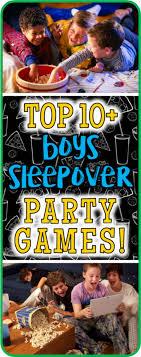 top 10 boys sleepover games