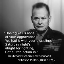 Chesty Puller Quotes Classy Chesty Puller Everyone Marine Corps Pinterest Marine Corps
