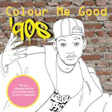 colour me good 90s coloring book color your way through the best of times the 90s