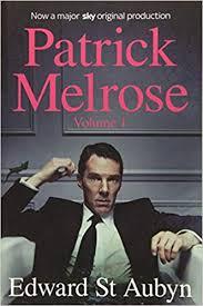 <b>Patrick Melrose Volume 1</b>: Never Mind, Bad News and Some Hope ...