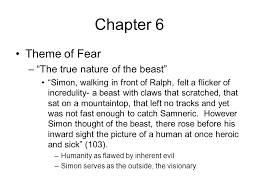 the lord of the flies chapters ppt chapter 6 theme of fear the true nature of the beast