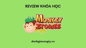 Review khóa học tiếng anh online Monkey Stories 2021 - Đánh giá công ty