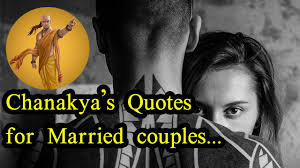 Chanakya Niti For Married Couples Chanakyas Quotes For Married