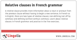Relative clauses are clauses starting with the relative pronouns who*, that, which, whose, where, when. Relative Clauses In French Grammar