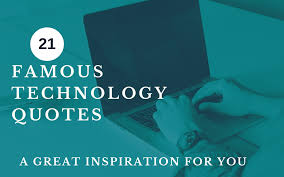 21 Quotes Impressive 48 Famous Technology Quotes To Inspire You