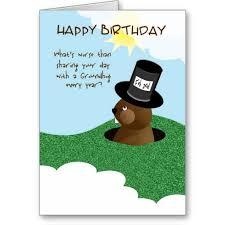 Birthday On Day Card Happy Birthday Groundhog Day Feb 2nd Card Happy Birthday