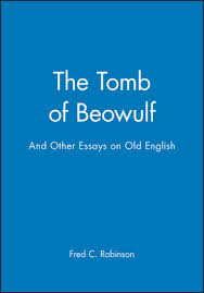 the tomb of beowulf and other essays on old english old middle  the tomb of beowulf and other essays on old english
