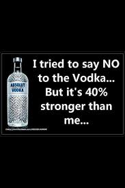 Funny Alcohol Quotes Classy Vodka Funny Stuff Pinterest Vodka Humor Humor And Funny Quotes