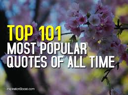 Most Popular Quotes Mesmerizing Top 48 Most Popular Quotes Of All Time Inspiration Boost