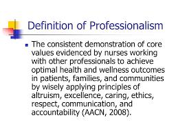 Professionalism In Nursing Nursing As A Profession Ppt Video Online Download