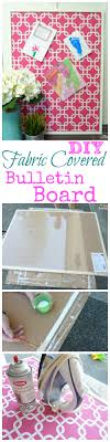 Kitchen Bulletin Board Get Organized With A Diy Fabric Covered Bulletin Board The Happy