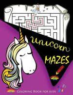unicorn mazes and coloring book for kids activity book for kids ages 4 8