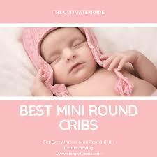 best mini round crib reviews 2021 the