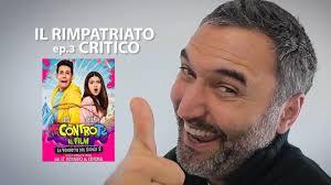 IL RIMPATRIATO CRITICO - ep.3 - Me contro te - Il film - La vendetta del  Signor S
