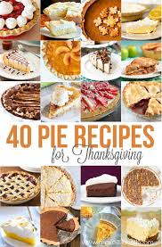 Best Pie Recipes 40 Of The Best Pie Recipes For Thanksgiving Make It And Love It