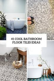 Unique Bathroom Tiles 41 Cool Bathroom Floor Tiles Ideas You Should Try Digsdigs