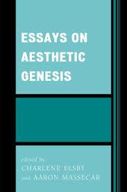 essays on aesthetic genesis littlefield essays on aesthetic genesis