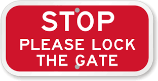 STOP Please Lock The Gate Sign  R