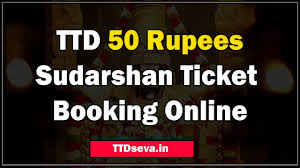 Ttd 50 Rupees Sudharshan Token Darshan Ticket Bookin Online