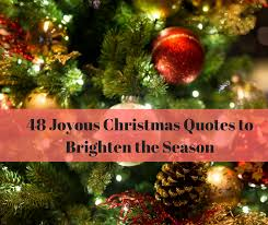 Christmas Tree Quotes Cool 48 Joyous Christmas Quotes To Brighten The Season Daring To Live Fully