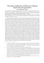 The study of domestic architecture in Roman Spain: the next generation - ADA  CORTÉS, L'ARQUITECTURA DOMÈSTICA D'ÈPOCA TARDOREPUBLICANA I ALTIMPERIAL A  LES CIUTATS ROMANES DE CATALUNYA (Forma Conventus Tarraconensis, Serie  Studia Archaeologica