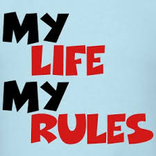 Image result for my life my rules images