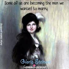 Gloria Steinem Quotes Impressive Gloria Steinem Quote Men Awesome Quotes By Women