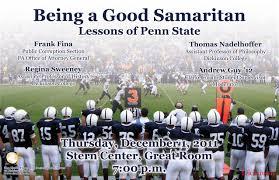 being a good samaritan lessons of penn state clarke forum for being a good samaritan lessons of penn state